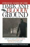 Strange Tales Of The Dark And Bloody Ground Authentic Accounts Of Restle - Good