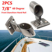 2 Pcs 7/8 316 Stainless Steel 60anddeg Degree Boat Yacht Front Stanchion Hand Rail