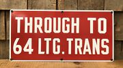 Vintage Used Through To 64 Ltg. Trans Red And White Porcelain Industrial Sign