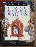 Connoisseurand039s Guide To Antique Clocks Watches 1997 1st Ed Hcdj Collectors Book