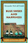 Blue Shoes And Happiness - Hardcover By Alexander Mccall Smith - Very Good