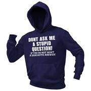Dont Ask Me A Stupid Question Mens Funny Hoodie Graphic Novelty Hoody Sweater