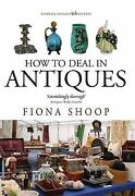 How To Deal In Antiques By Fiona Shoop 2011, Paperback, Revised