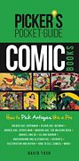 Picker's Pocket Guide - Comic Books How To Pick Antiques Like A Pro