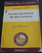 Antique Rare Book Gold Coin-types Of The Great Kushanas 1959 India Numismatics
