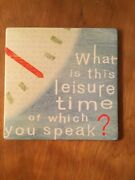 Hallmark Marked What Is This Leisure Time Of Which You Speak Blue Cream And Red