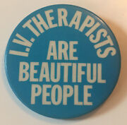 """I.v. Therapists Are Beautiful People Medical Blood Personnel 2"""" Pinback Button"""