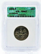 1999-p Delaware State Quarter Graded Ms67 By Icg