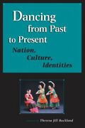 Dancing From Past To Present Nation Culture Identities Studies In ...