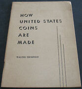 How United States Coins Are Made By Walter Thompson 1962 First Edition