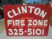 Large Vtg Clinton Minnesota Hand Painted Fire Zone Sign Heavy Gauge Steel