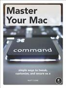 Master Your Mac Simple Ways To Tweak Customize And Secure Os X By Matthew...
