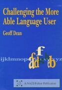 Challenging The More Able Language User By Dean 1998 Uk-b Format Paperback