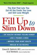 Fill Up To Slim Down By Jyl Steinback And Edward B. Diethrich 2005, Trade...
