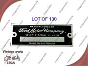 100x Ford Motor Company - Australia -data Plate Serial Number Id Tag Hot Rod Rat