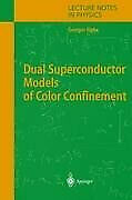 Dual Superconductor Models Of Color Confinement Ripka Georges Buch