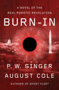 Burn-in A Novel Of The Real Robotic Revolution - Hardcover - Very Good