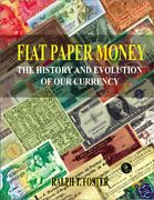 Fiat Paper Money--the History And Evolution Of Our Currency©