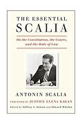 The Essential Scalia By Antonin Scalia On The Constitution, The Courts, Law Hrvd