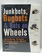 Junkbots, Bugbots, And Bots On Wheels Building Simple Robots