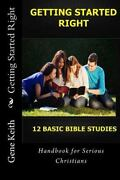 Getting Started Right Gene Keith 12 Basic Bible Studies Discipleship New Believe