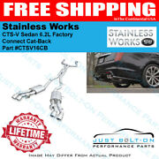 Stainless Works 2016-2019 Cts-v Sedan 6.2l Factory Connect Cat-back Ctsv16cb