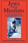 Jews Among Muslims Communities In The Precolonial Middle East By Walter P. Zenn