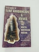 Field Guide To Flint Arrowheads And Knives Of The North American Indian By Tull…