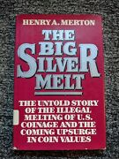 The Big Silver Melt By Henry Merton, Ubrr Rare, Out-of-print, Only One On Ebay