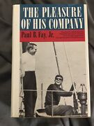 The Pleasure Of His Company Paul Fey Signed Autographed John F Kennedy Wwii Hc