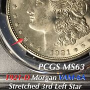 1921 D Morgan Silver Dollar Vam-6a Stretched 3rd Left Star Pcgs Ms63