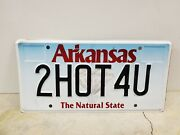 2015 Arkansas Vanity License Plate Authentic 2hot4u Too Hot For You