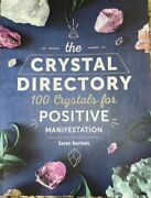 The Crystal Directory 100 Crystals For Positive Manifestation Soft Cover