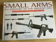 Small Arms 17th Century To Present Day Martin J Daughtery Hard Cover Book 2011