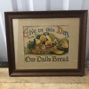 Vintage Give Us This Day Our Daily Bread Framed Matted Print Still Life Fruit