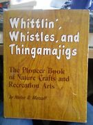 Whittling And Woodcarving Books Two Book Whittlinand039 Whistles And Thingamajigs