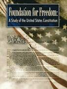 Foundation For Freedom A Study Of The United States Constitution W - Good