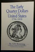 The Early Quarter Dollars Of The United States 1796-1838 A.w. Browning 1998