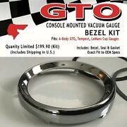 New 1964-70 Gto Lemans Tempest Console Vacuum Gauge Bezel W/seal And Gasket Kit