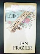 Dating Your Mom By Ian Frazier, Signed 1st Edition