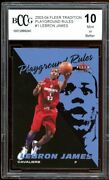 2003-04 Fleer Tradition Playground 1 Lebron James Rookie Card Bgs Bccg 10 Mint+