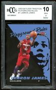 2003-04 Fleer Tradition Playground Rules 1 Lebron James Rookie Bgs Bccg 10 Mint