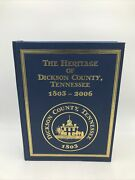 The Heritage Of Dickson County, Tennessee 1803-2006 Historical Book - Rare