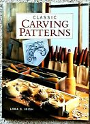 Classic Carving Patterns By Lora S. Irish Wood Carving 1999 Paperback