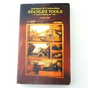 Antique And Collectible Stanley Tools A Guide To Identity And Value By John Walter