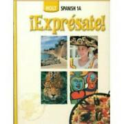 Holt Spanish 1a Expresate - Hardcover By Nancy Humbach - Good