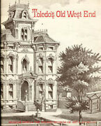 Homes Of Toledoand039s Historic Old West End By Toledo Museum Of Art 26 Pages 1967
