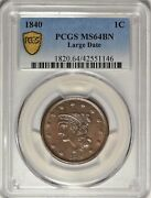 1840 1c Pcgs Ms 64 Near Gem Uncirculated Unc Braided Hair Large Cent Coin