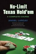 No-limit Texas Hold'em A Complete Course - Paperback By Largay, Angel - Good