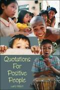 Quotations For Positive People - Paperback By Welch, Larry - Very Good